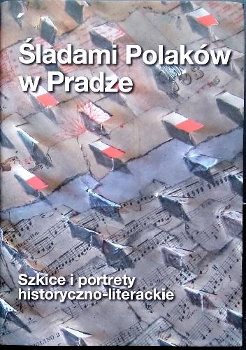 """Promocja książki """"Śladami Polaków w Pradze XIX-XXI wiek. Szkice i portrety historyczno-literackie"""""""