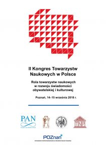 """II Kongres Towarzystw Naukowych """"Rola towarzystw naukowych w rozwoju świadomości obywatelskiej i kulturowej"""""""