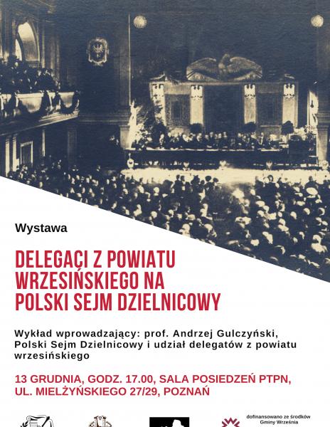 Delegaci z powiatu wrzesińskiego na Polski Sejm Dzielnicowy – wystawa i wykład 13.12.