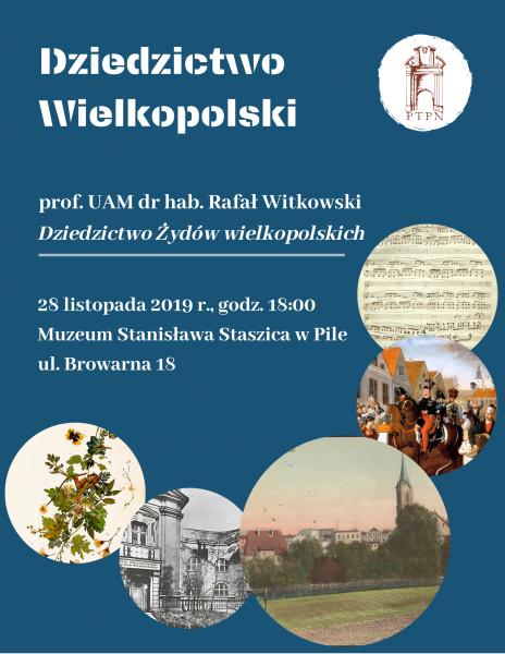 """""""Dziedzictwo Żydów wielkopolskich"""" – wykład zamiejscowy w Pile"""