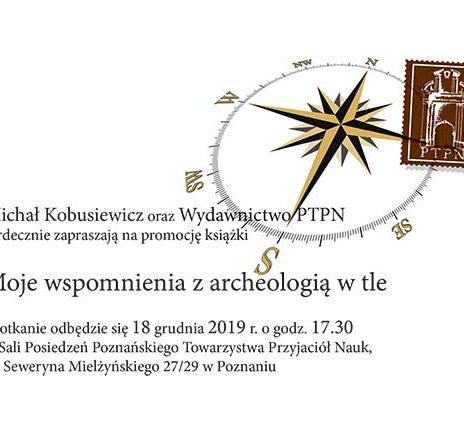 Moje wspomnienia z archeologią w tle