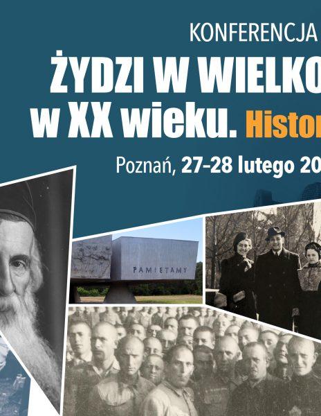 """""""Żydzi w Wielkopolsce w XX w. Historia i pamięć"""" – konferencja naukowa IPN"""