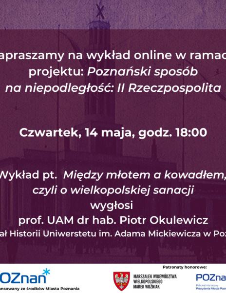 Wykład online pt. Między młotem a kowadłem, czyli o wielkopolskiej sanacji