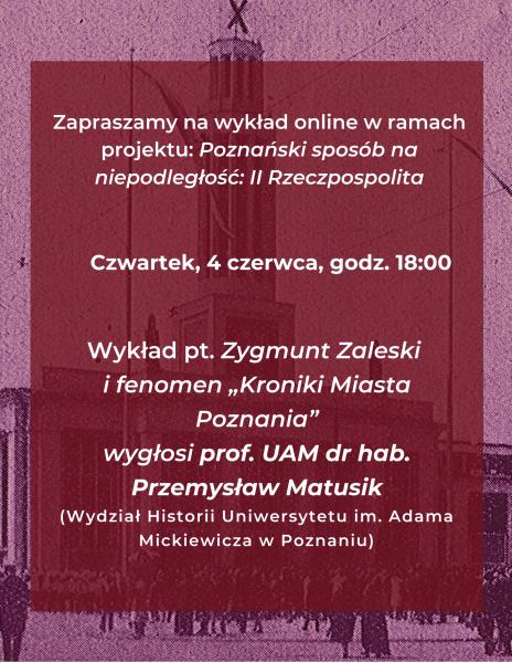 """Wykład online: Zygmunt Zaleski i fenomen """"Kroniki Miasta Poznania"""" – prof. UAM dr hab. Przemysław Matusik"""