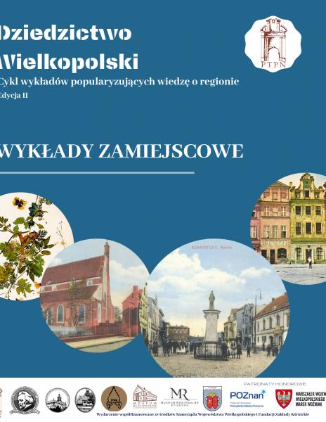 Dziedzictwo Wielkopolski. Cykl wykładów popularyzujących wiedzę o regionie_edycja II